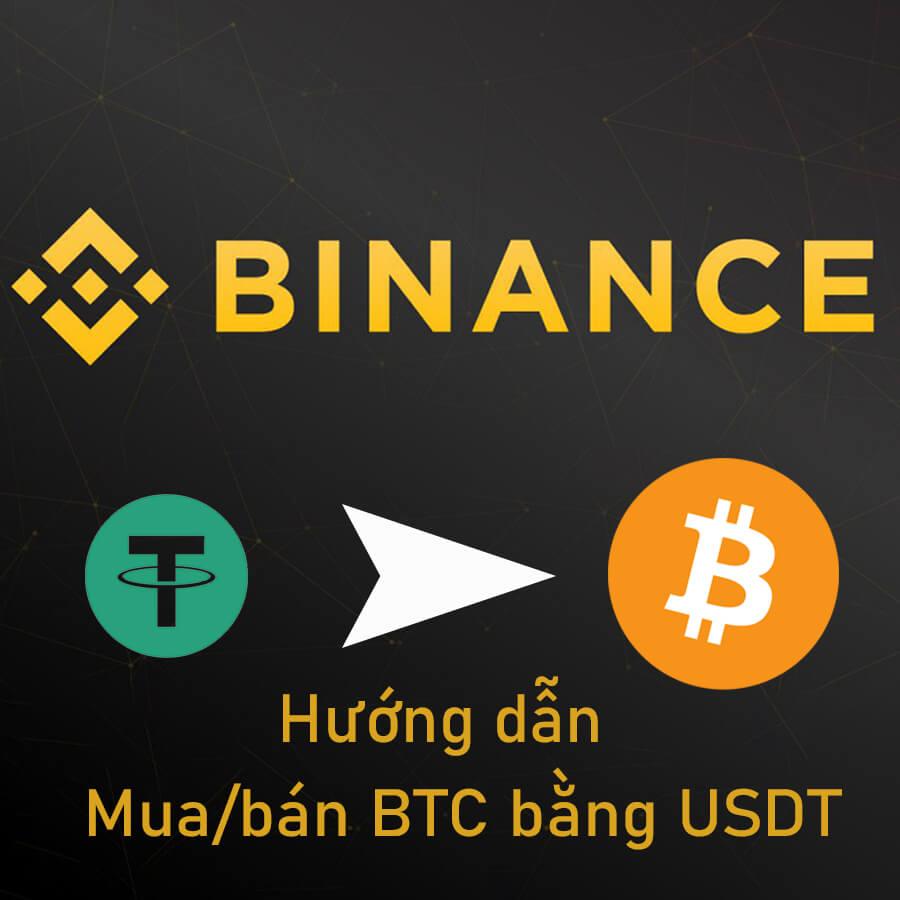 mua-ban-bitcoin-qua-usdt-tren-san-binance